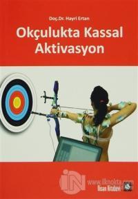Okçulukta Kassal Aktivasyon