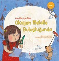 Oksijen Metalle Buluştuğunda - Çocuklar İçin Bilim Joo-young Moon