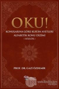 Oku! Konularına Göre Kur'an Ayetleri Alfabetik Konu Dizimi (Sözlük) (Ciltli)