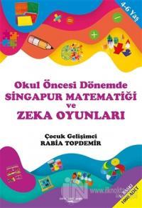 Okul Öncesi Dönemde Singapur Matematiği ve Zeka Oyunları