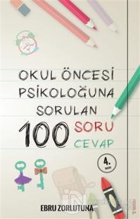 Okul Öncesi Psikoloğu'na Sorulan 100 Soru 100 Cevap