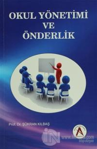 Okul Yönetimi ve Önderlik
