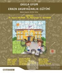 Okula Uyum ve Erken Okuryazarlık Eğitimi Ahmet Sakin