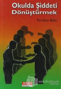 Okulda Şiddeti Dönüştürmek