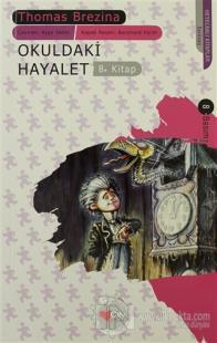 Okuldaki Hayalet - Sevimli Canavarlar 8. Kitap