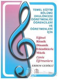 Okulöncesi Müzik Etkinlikleri Eğitimi - Eğitsel Ritmik Dinamik Etkinliklerle Müzik