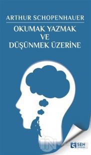 Okumak Yazmak ve Düşünmek Üzerine