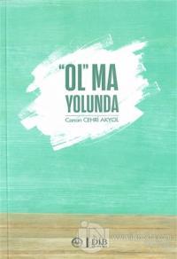 """""""Ol""""ma Yolunda"""