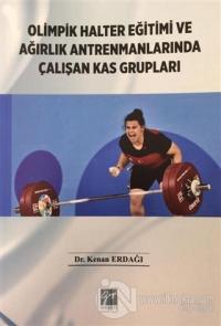 Olimpik Halter Eğitimi ve Ağırlık Antrenmanlarında Çalışan Kas Grupları