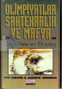 Olimpiyatlar, Sahtekarlık ve Mafya Güç, Para ve Doping