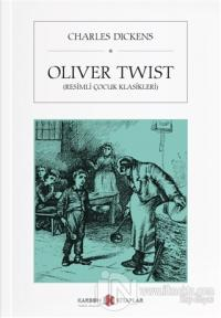 Oliver Twist (Resimli Çocuk Klasikleri)