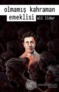 Olmamış Kahraman Emeklisi %40 indirimli Ali Lidar