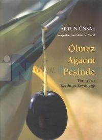 Ölmez Ağacın Peşinde Türkiye'de Zeytin ve Zeytinyağı