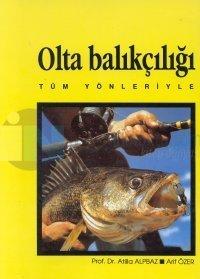 Olta BalıkçılığıTüm Yönleriyle
