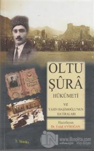 Oltu Şura Hükümeti ve Yasin Haşimoğlu'nun Hatıraları