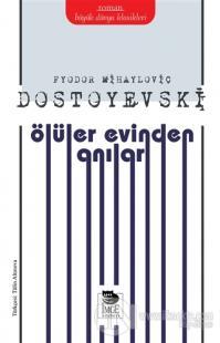 Ölüler Evinden Anılar %12 indirimli Fyodor Mihayloviç Dostoyevski