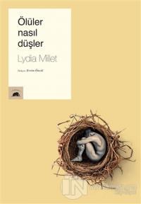 Ölüler Nasıl Düşler %25 indirimli Lydia Millet