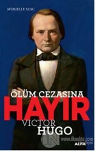 Ölüm Cezasına Hayır - Victor Hugo