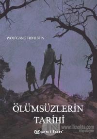 Ölümsüzlerin Tarihi %25 indirimli Wolfgang Hohlbein