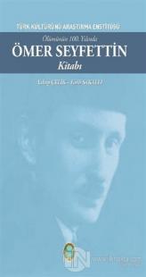 Ölümünün 100. Yılında Ömer Seyfettin Kitabı