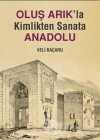 Oluş Arık'la Kimlikten Sanata Anadolu