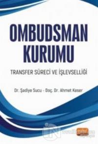 Ombudsman Kurumu Transfer Süreci ve İşlevselliği Ahmet Keser