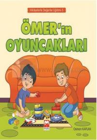 Ömer' in Oyuncakları - Hikayelerle Değerler Eğitimi 5