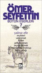 Ömer Seyfettin Bütün Eserleri 7 - Yalnız Efe