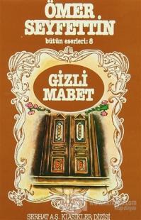 Ömer Seyfettin Bütün Eserleri: 8 Gizli Mabet