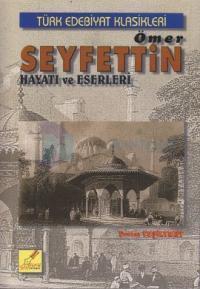 Ömer Seyfettin Hayatı ve Eserleri
