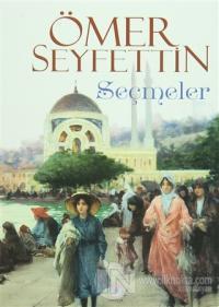 Ömer Seyfettin - Seçmeler