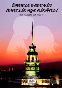 Ömer'le Bade'nin İbretlik Aşk Hikayesi