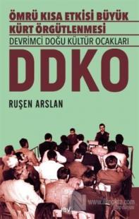 Ömrü Kısa Etkisi Büyük Kürt Örgütlenmesi Devrimci Doğu Kültür Ocakları - DDKO