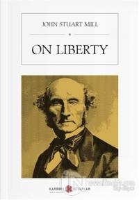 On Liberty John Stuart Mill