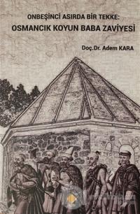 Onbeşinci Asırda Bir Tekke: Osmancık Koyun Baba Zaviyesi