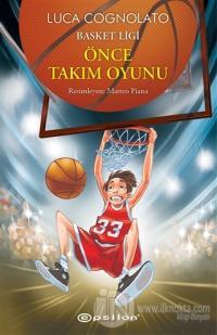Önce Takım Oyunu - Basket Ligi Serisi 1 (Ciltli)