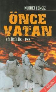 Önce Vatan Bölücülük - PKK