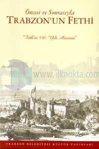 Öncesi ve Sonrasıyla Trabzon'un Fethi