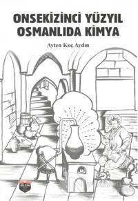 Onsekizinci Yüzyıl Osmanlıda Kimya