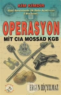 Operasyon: MİT-CIA-MOSSAD-KGB