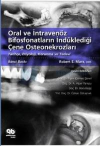 Oral ve İntravenöz Bifosfonatların İndüklediği Çene Osteonekrozları
