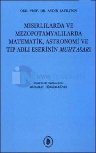 Ord. Prof.Dr. Aydın Sayılı'nın Mısırlılarda ve Mezopotamyalılarda Matematik, Astronomi ve Tıp Adlı E