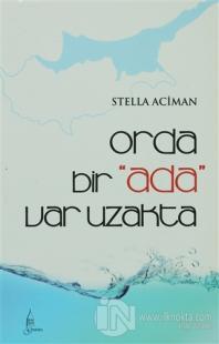 Orda Bir Ada Var Uzakta %10 indirimli Stella Aciman