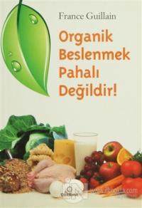 Organik Beslenmek Pahalı Değildir!