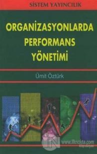 Organizasyonlarda Performans Yönetimi