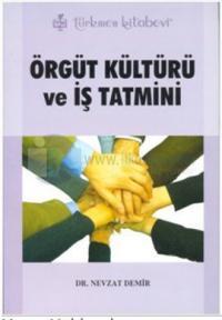 Örgüt Kültürü ve İş Tatmini