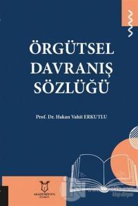 Örgütsel Davranış Sözlüğü Hakan Vahit Erkutlu