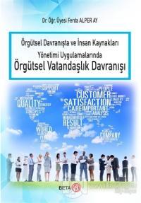 Örgütsel Davranışta ve İnsan Kaynakları Yönetimi Uygulamalarında Örgütsel Vatandaşlık Davranışı