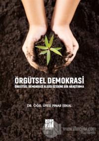 Örgütsel Demokrasi Örgütsel Demokrasi Algısı Üzerine Bir Araştırma Pın