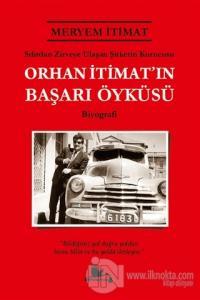Orhan İtimat'ın Başarı Öyküsü